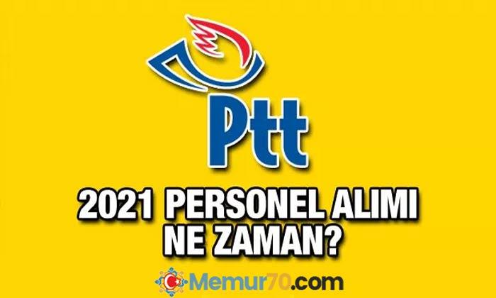 2021 PTT personel alımı ne zaman ve nasıl olacak?