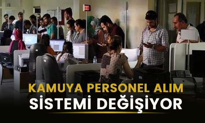 Kamuya personel alım sistemi değişiyor